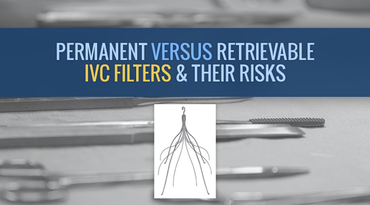 permanent versus retrievable ivc filters and their risks - injury ...
